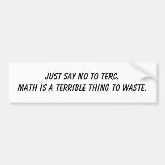 ちょうどTERC.Mathをありますひどい事が…拒否して下さい バンパーステッカー