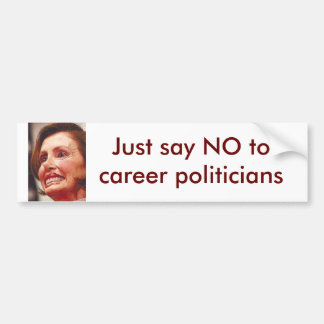 ちょうどtocareer politiitians/Pelosiを言わないで下さい バンパーステッカー