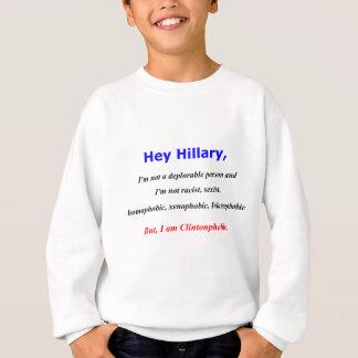 ちょっとヒラリー、私はClintonphobicです スウェットシャツ