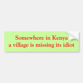 どこかにケニヤで村は馬鹿を恋しく思っています バンパーステッカー