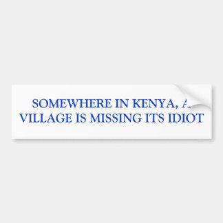 どこかにケニヤで、村は馬鹿を恋しく思っています バンパーステッカー