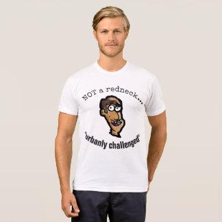 ないレッドネック、ちょうどurbanly挑戦されたTシャツ3 Tシャツ