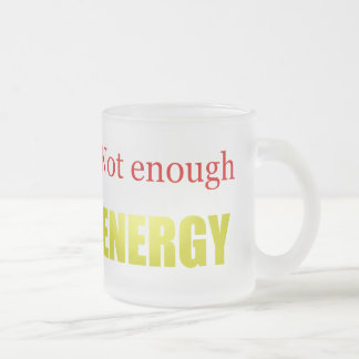 ない十分なエネルギー フロストグラスマグカップ