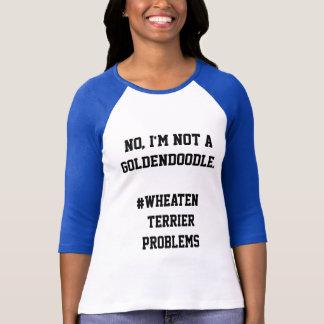 ないGoldendoodle - Wheatenテリア問題 Tシャツ