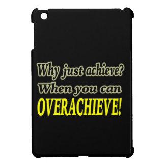 なぜちょうど達成して下さいか。 Overachieveできる時! デザイン iPad Miniケース