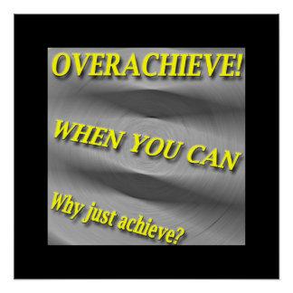 なぜちょうど達成して下さいか。 Overachieveできる時! 汚点 ポスター