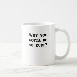 なぜとても失礼であるために得ましたか。 コーヒーマグカップ