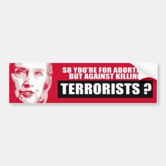 に対する中絶のためしかしテロリスト-アンチ--の殺害 バンパーステッカー