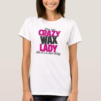 のような熱狂するなワックスの女性を悪い事言います Tシャツ