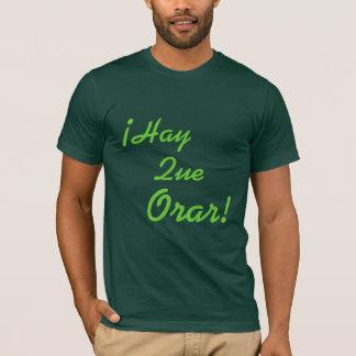 ¡の干し草Que Orar! Tシャツ
