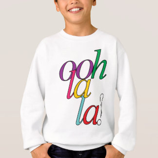 """はっきりしたな""""ooh La la!""""の 明るく数々のな色 スウェットシャツ"""