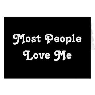 ほとんどの人々は私を愛します。 白黒 カード