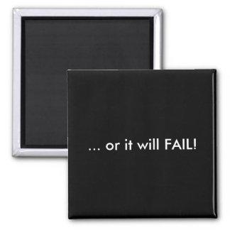 またはそれは失敗します! 磁石