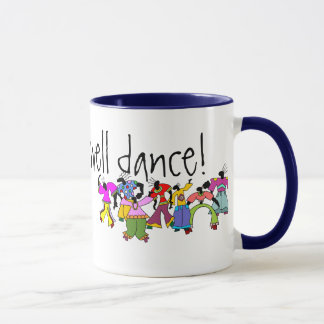 また踊ることができます! マグカップ