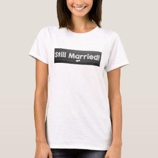 まだ結婚した! Tシャツ