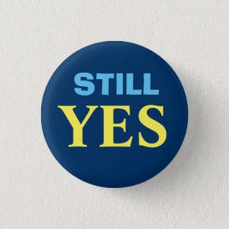 まだYesのスコットランドの独立ボタンのバッジ 缶バッジ