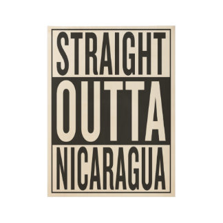 まっすぐなouttaニカラグア ウッドポスター