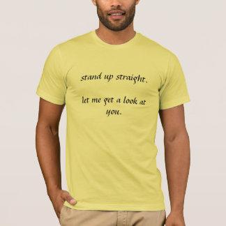 まっすぐに立って下さい Tシャツ