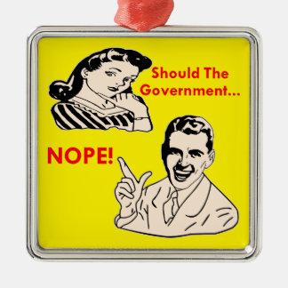 もし政府が… NOPE (レトロ) シルバーカラー正方形オーナメント