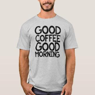 よいコーヒーおはようの人のおもしろいなワイシャツ Tシャツ