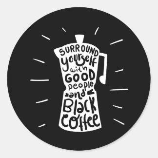よい人々および黒いコーヒーとの環境あなた自身 ラウンドシール