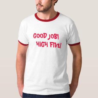 よい仕事高い5 Tシャツ