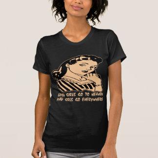 よい女の子は悪い女の子によってがどこでも行く天国に行きます Tシャツ