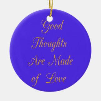 よい思考は愛から成っています セラミックオーナメント