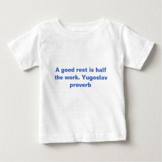 よい残りは仕事半分のです。 ユーゴスラビア諺 ベビーTシャツ