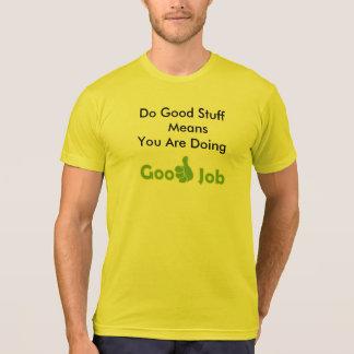 よい物の平均をしてよい仕事をしています Tシャツ