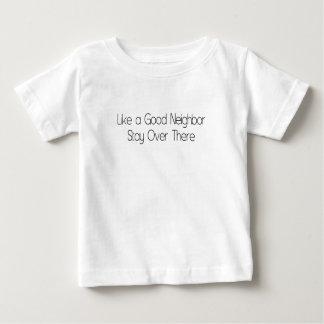 よい隣人のように、向こうにとどまって下さい ベビーTシャツ