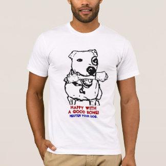 よい骨と幸せ! あなたの犬を中性化して下さい Tシャツ