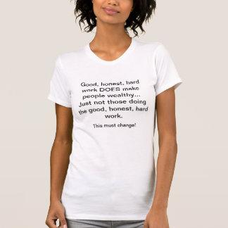 よく、正直な、ハードワークは白を支払いません Tシャツ