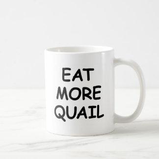 より多くのウズラを食べて下さい コーヒーマグカップ