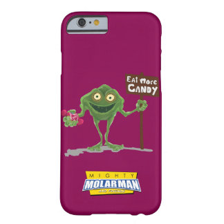 """""""より多くのキャンデー""""の細菌のBoy®のiPhone6ケース食べて下さい Barely There iPhone 6 ケース"""