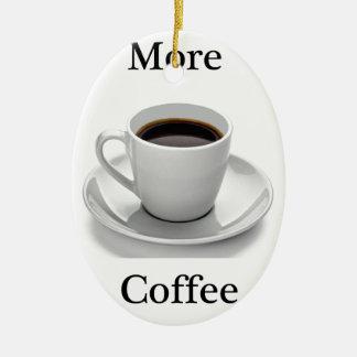 より多くのコーヒー セラミックオーナメント