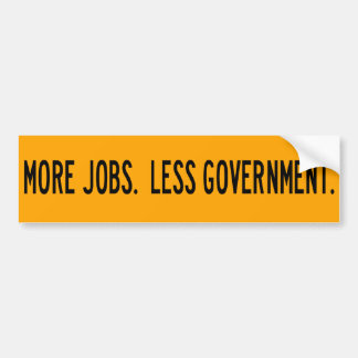 より多くの仕事。  より少ない政府 バンパーステッカー