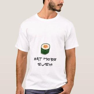 より多くの寿司のワイシャツを食べて下さい Tシャツ