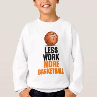 より少ない仕事、より多くのバスケットボールのおもしろいなデザイン スウェットシャツ