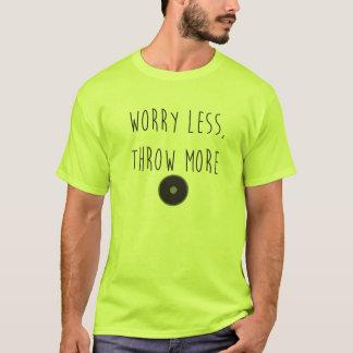より少なく心配は、より多くの円盤投げの円盤投げのワイシャツを投げます Tシャツ