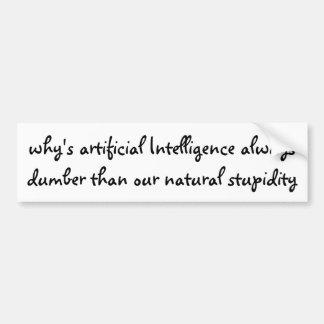 より物の言えない人工知能常に…なぜ バンパーステッカー