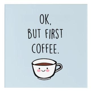 わかりましたしかし最初コーヒーポスター アクリルウォールアート