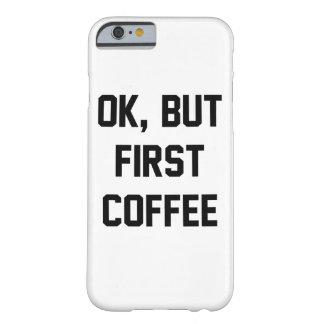 わかりましたしかし最初コーヒー BARELY THERE iPhone 6 ケース