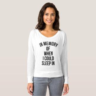 を記念して私が眠ることができる時 Tシャツ