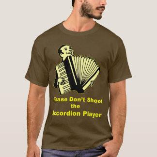 アコーディオンプレーヤーを撃たないで下さい Tシャツ