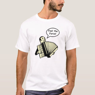 アコーディオン力を感じて下さい Tシャツ