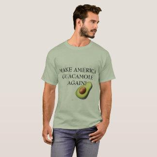 アメリカのグアカモーレを再度作って下さい Tシャツ