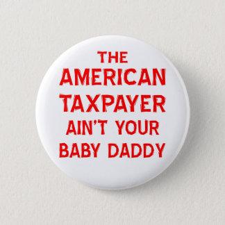 アメリカの納税者はあなたのベビーのお父さんではないです 5.7CM 丸型バッジ