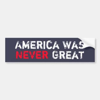 アメリカは決して素晴らしくなかったです バンパーステッカー