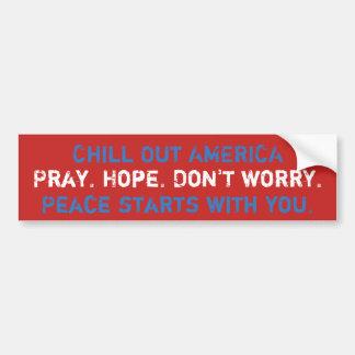 アメリカを冷やして下さい。 祈って下さい。 希望。 心配しないで下さい。 平和 バンパーステッカー